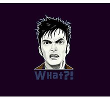 Tenth Doctor WHAT?! Photographic Print