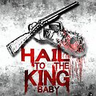 hail to the king baby by American Artist