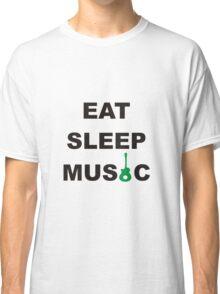 eat sleep music Classic T-Shirt