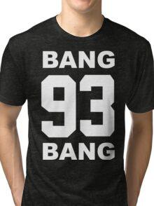 bang bang 93 Tri-blend T-Shirt