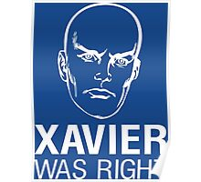 Xavier Was Right Poster