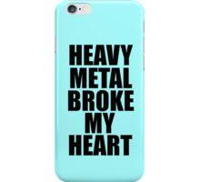 HEAVY METAL BROKE MY HEART iPhone Case/Skin
