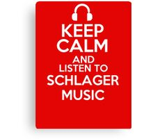 Keep calm and listen to Schlager music Canvas Print