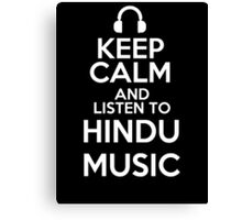 Keep calm and listen to Hindu music Canvas Print