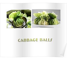 cabbage balls Poster