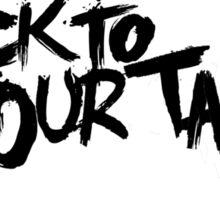 Stick To Your Tacos! Sticker