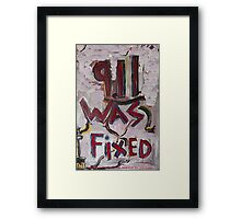 9-11 WAS FIXED WHITE Framed Print