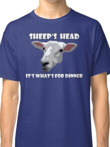 Sheep Head. It's What's For Dinner Classic T-Shirt