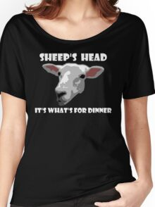 Sheep Head. It's What's For Dinner Women's Relaxed Fit T-Shirt