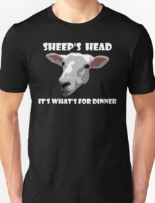 Sheep Head. It's What's For Dinner Unisex T-Shirt