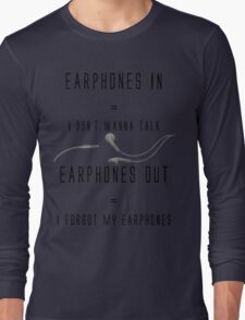 Funny Music Earphones Quote Long Sleeve T-Shirt