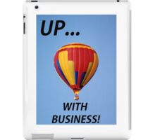 Up with Business! iPad Case/Skin