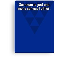Sarcasm is just one more service I offer. Canvas Print