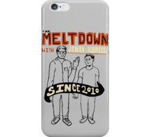 The Meltdown with Jonah and Kumail iPhone Case/Skin