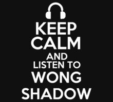 Keep calm and listen to Wong shadow Kids Clothes