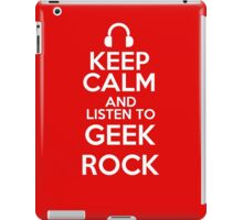 Keep calm and listen to Geek rock iPad Case/Skin