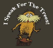 I Am the Lorax, I Speak for the Trees! by xsnlrocks21x