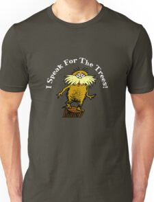 I Am the Lorax, I Speak for the Trees! Unisex T-Shirt