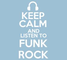 Keep calm and listen to Funk rock Kids Clothes