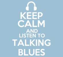 Keep calm and listen to Talking blues Kids Clothes