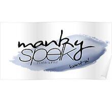 Manky Spelk - big blue Poster