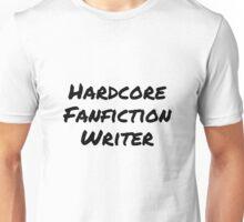 Hardcore Fanfic Writer Unisex T-Shirt