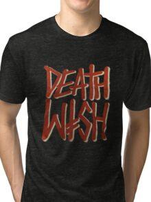 DEATH WISH Tri-blend T-Shirt