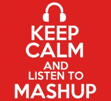 Keep calm and listen to Mashup by mjones7778