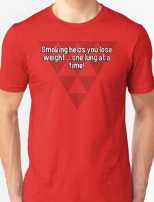 Smoking helps you lose weight ... one lung at a time!  T-Shirt