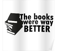 The books were better Poster