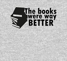 The books were better Unisex T-Shirt
