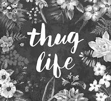 Thug Life by textguy