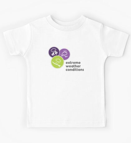 Extreme Weather Conditions Kids Tee