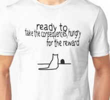 Ready to take the consequences Unisex T-Shirt