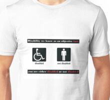 Disabled or Not Disabled Unisex T-Shirt