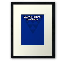 Squirrels - nature's speed bumps.  Framed Print