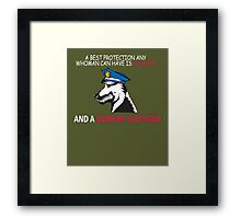 a best protection any whoman can have is courage and a german sheperd Framed Print