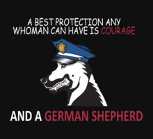 a best protection any whoman can have is courage and a german sheperd by imsrnvs
