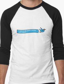 I Work in the Public Service and I Tweet Men's Baseball ¾ T-Shirt