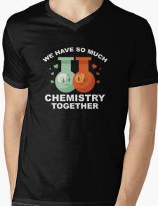 We Have So Much Chemistry Together Mens V-Neck T-Shirt