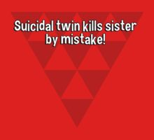 Suicidal twin kills sister by mistake! by margdbrown