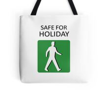 safe for holiday Tote Bag