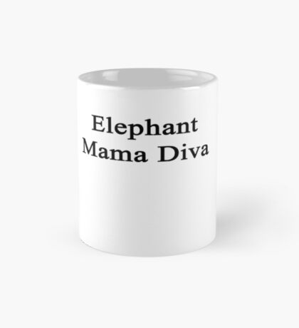 Elephant Mama Diva  Mug