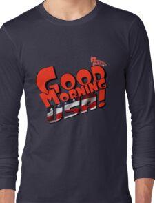 Good Morning USA! Long Sleeve T-Shirt