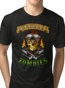 Badass Zombies Tri-blend T-Shirt