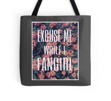 'Scuse Me While I Fangirl Tote Bag