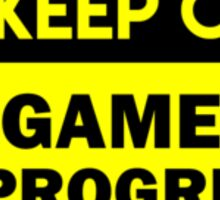 Keep out - game in progress  Sticker