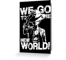 One Piece Monkey D. Luffy We Go To The New World Mugiwara Strawhats Pirates Anime Cosplay T Shirt Greeting Card