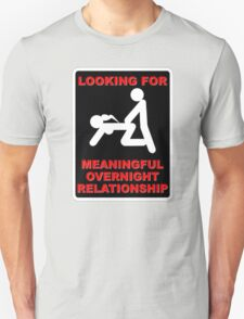 FUNNY T SHIRT LOOKING FOR MEANINGFUL OVERNIGHT RELATIONSHIP WANTED T-Shirt