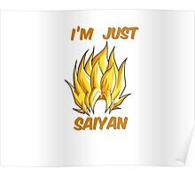 I'm Just Saiyan - Dragon Ball Poster